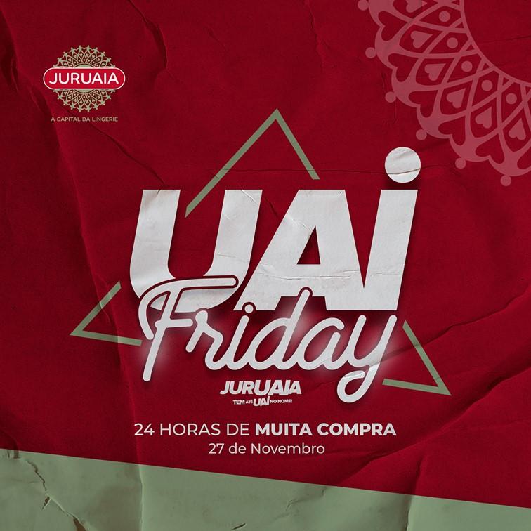 Juruaia – Capital da Lingerie cria o UAI Friday